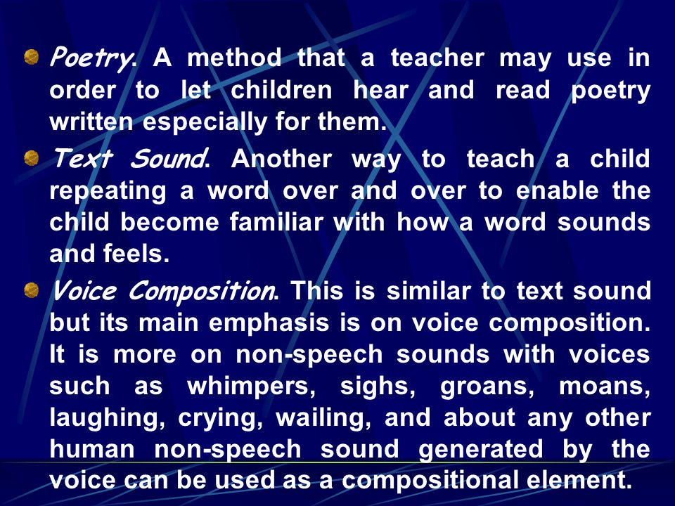 Poetry. A method that a teacher may use in order to let children hear and read poetry written especially for them.