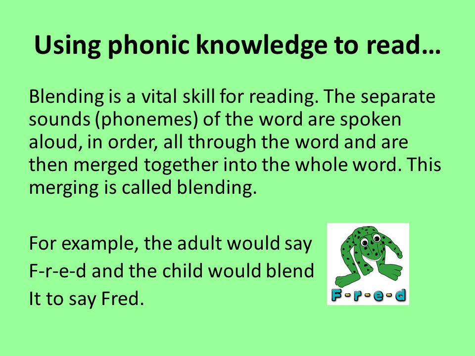 Using phonic knowledge to read…