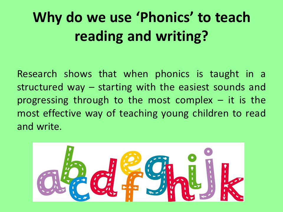 Why do we use 'Phonics' to teach reading and writing