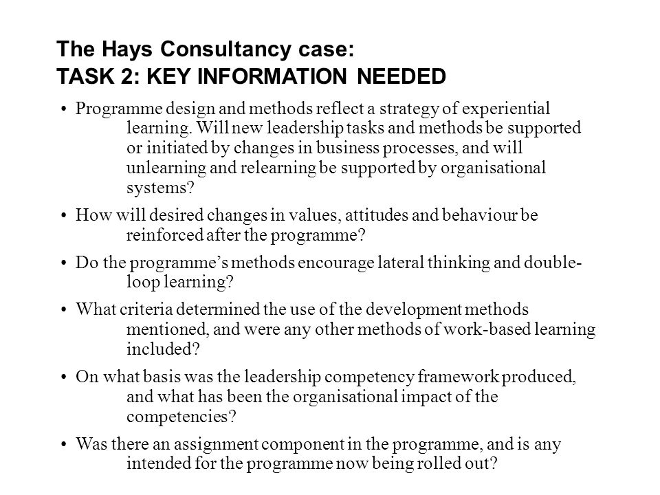 The Hays Consultancy case: TASK 2: KEY INFORMATION NEEDED