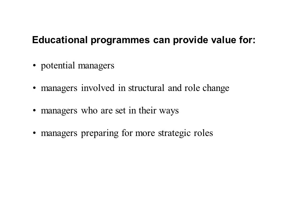 Educational programmes can provide value for: