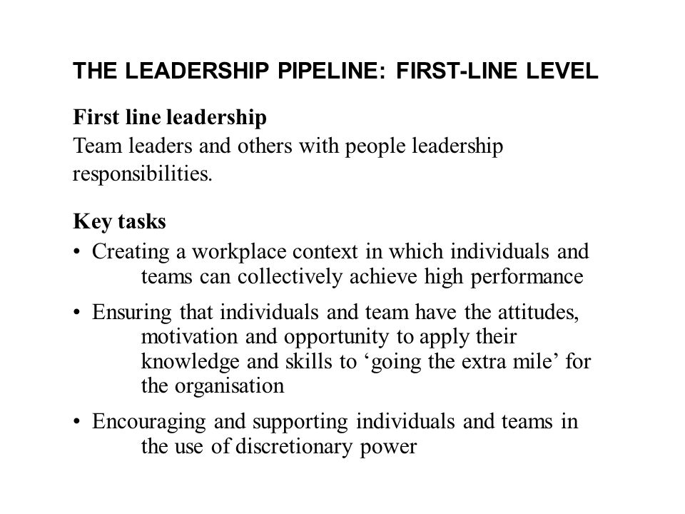 THE LEADERSHIP PIPELINE: FIRST-LINE LEVEL