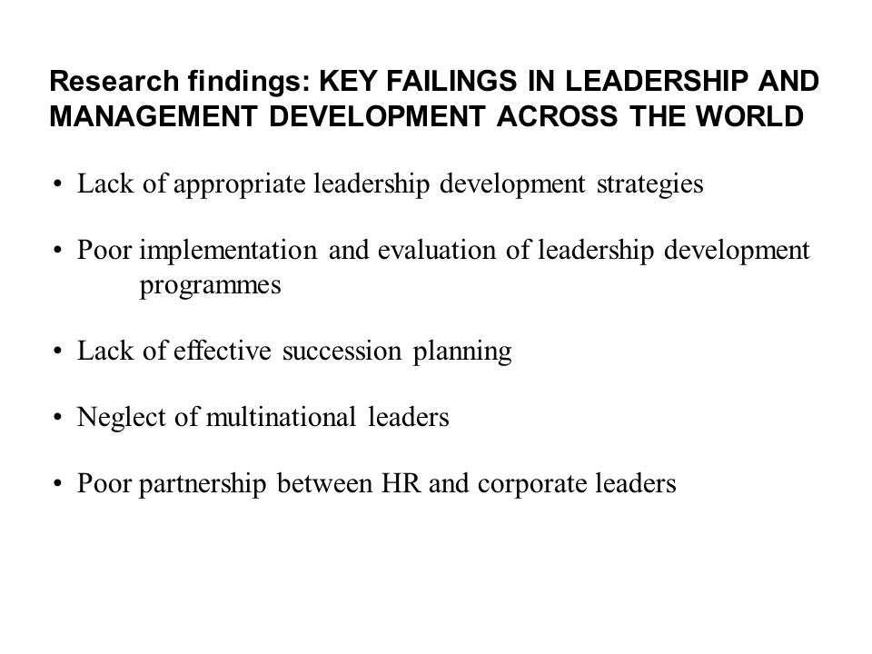 Research findings: KEY FAILINGS IN LEADERSHIP AND MANAGEMENT DEVELOPMENT ACROSS THE WORLD