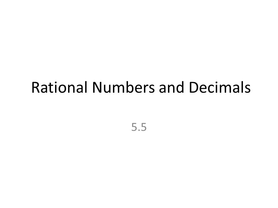 Rational Numbers and Decimals