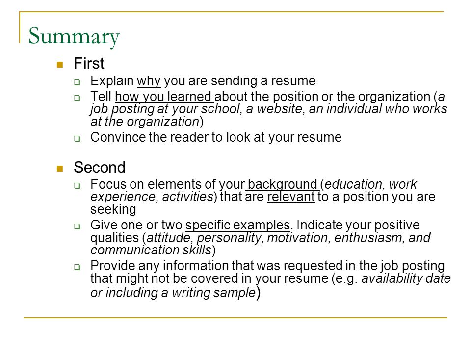 Summary First Second Explain why you are sending a resume