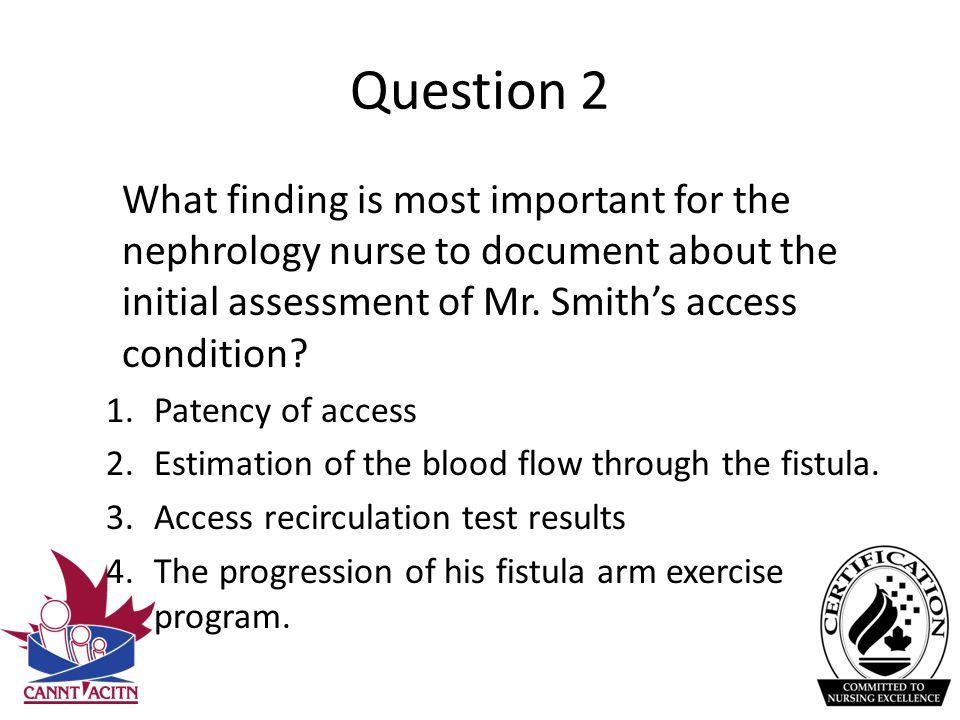 question 2 what finding is most important for the nephrology nurse to document about the initial
