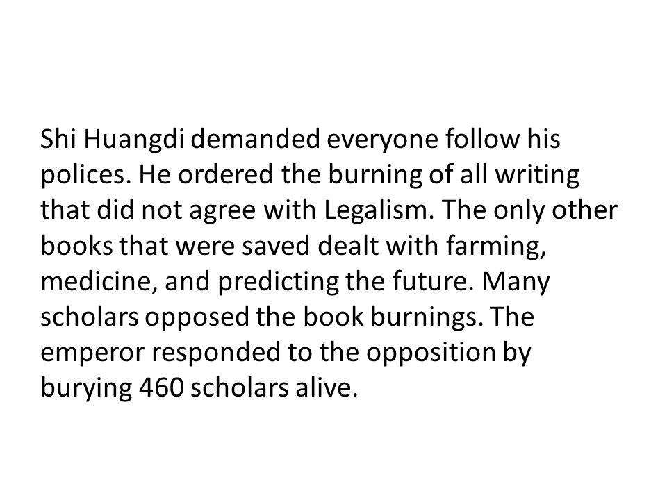 Shi Huangdi demanded everyone follow his polices
