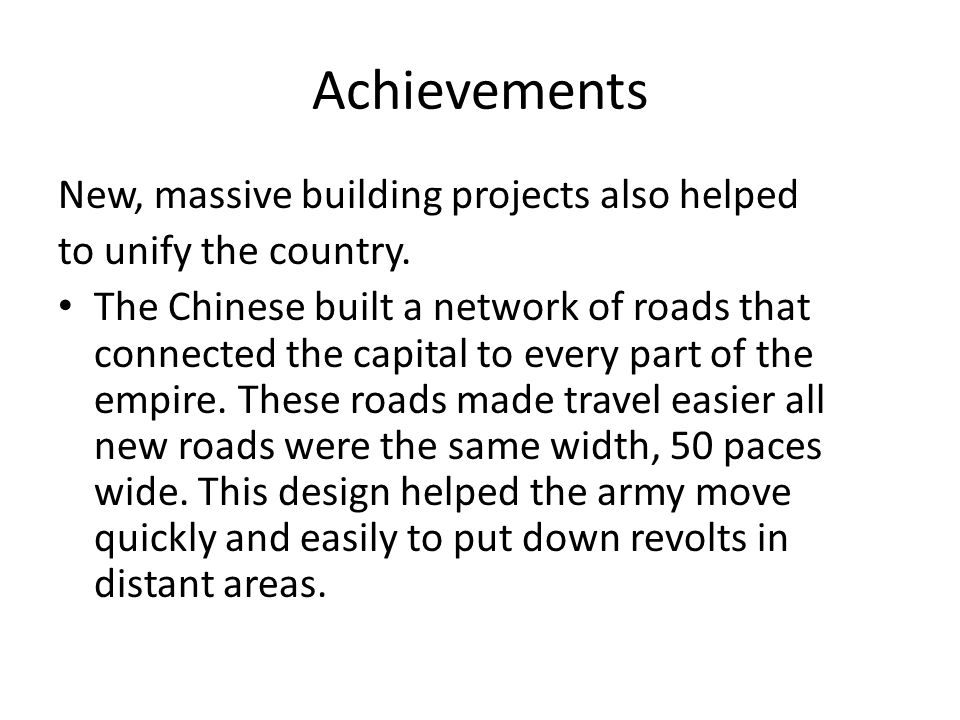 Achievements New, massive building projects also helped