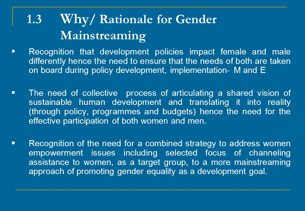 1.3 Why/ Rationale for Gender Mainstreaming