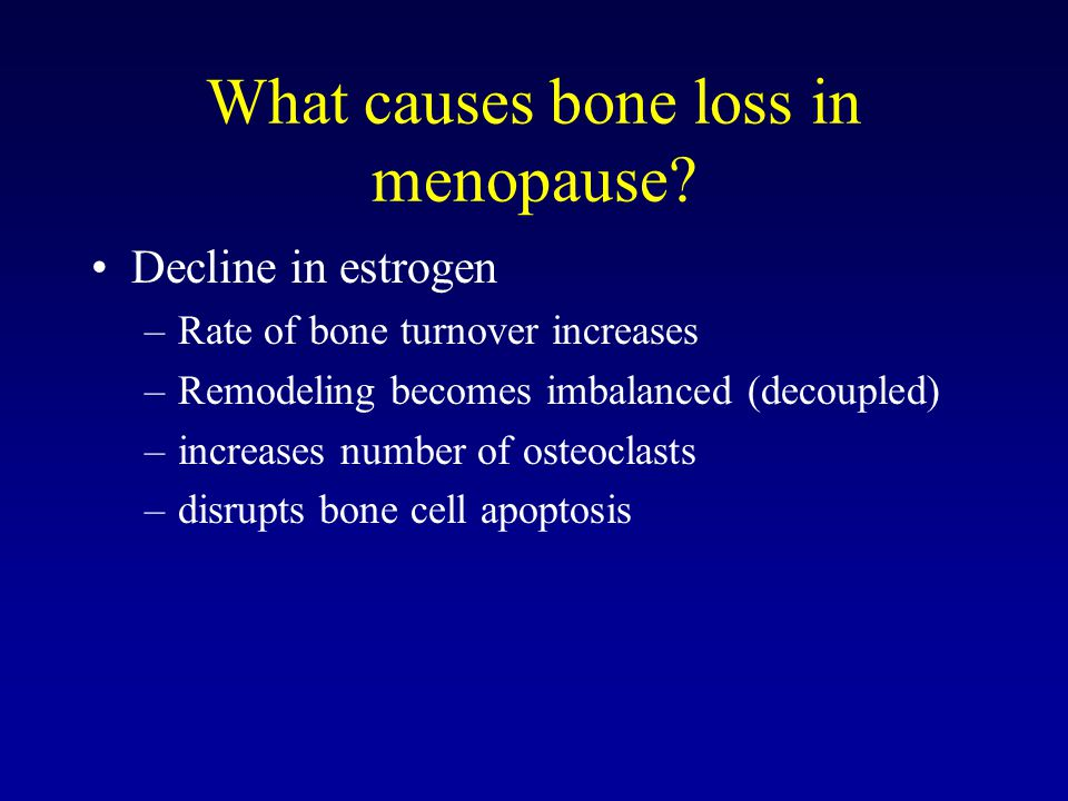 What causes bone loss in menopause