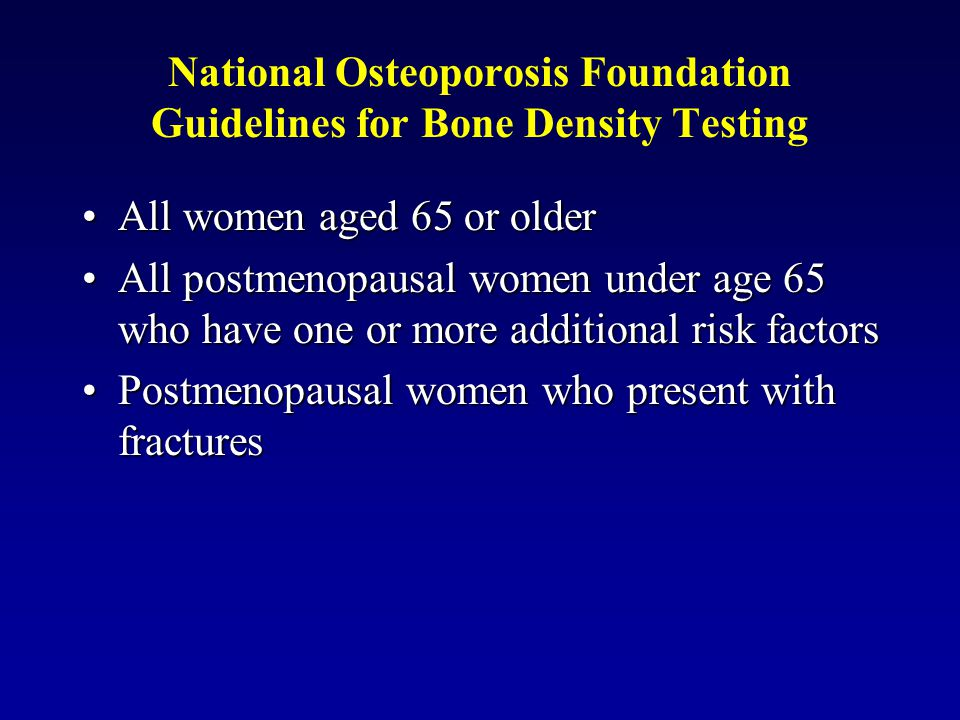National Osteoporosis Foundation Guidelines for Bone Density Testing