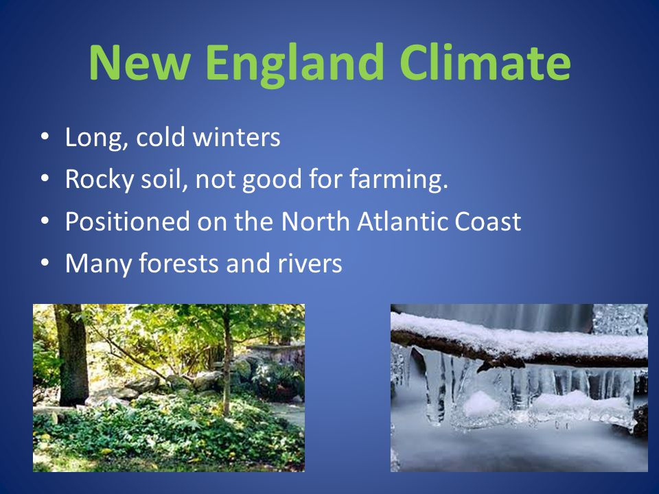 New England Climate Long, cold winters