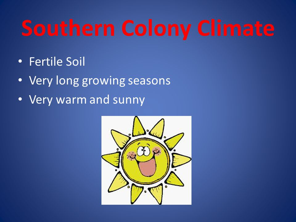 Southern Colony Climate
