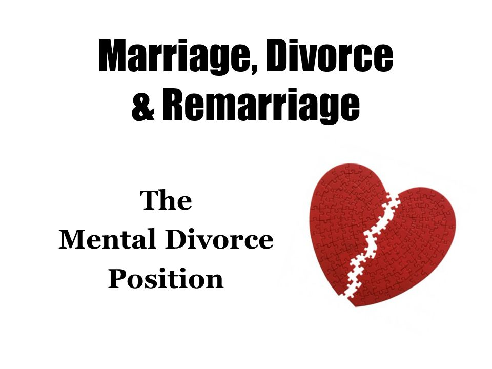 Marriage, Divorce & Remarriage