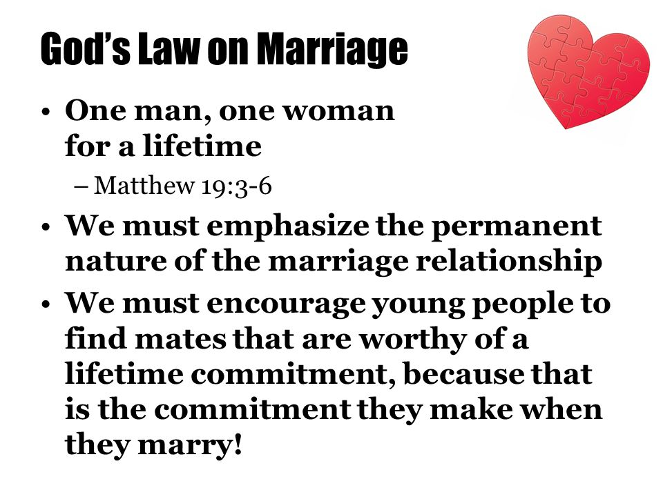 God's Law on Marriage One man, one woman for a lifetime