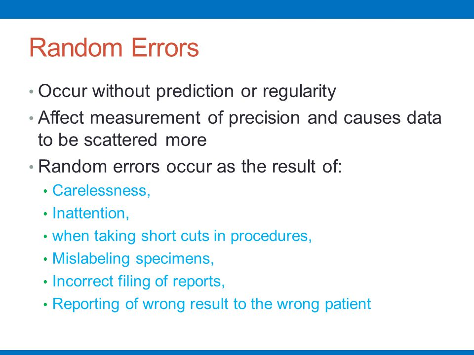Random Errors Occur without prediction or regularity