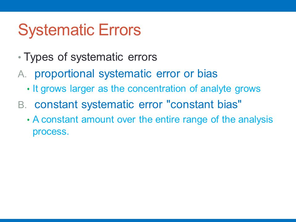 Systematic Errors Types of systematic errors