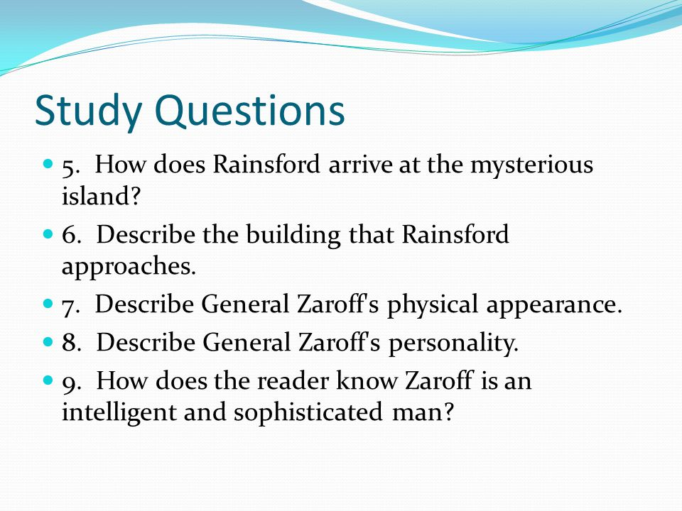 Study Questions 5. How does Rainsford arrive at the mysterious island