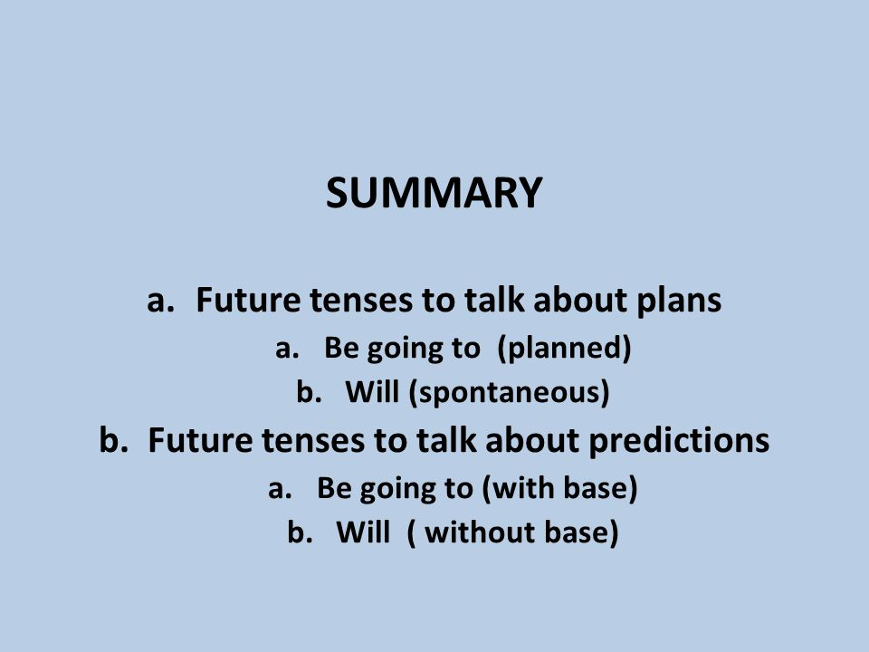 SUMMARY Future tenses to talk about plans