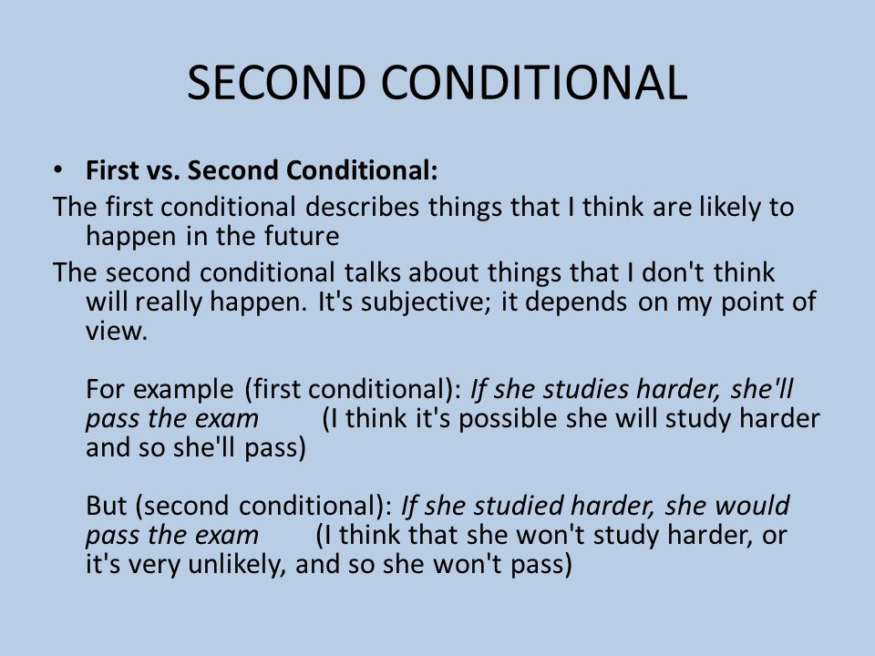 SECOND CONDITIONAL First vs. Second Conditional: