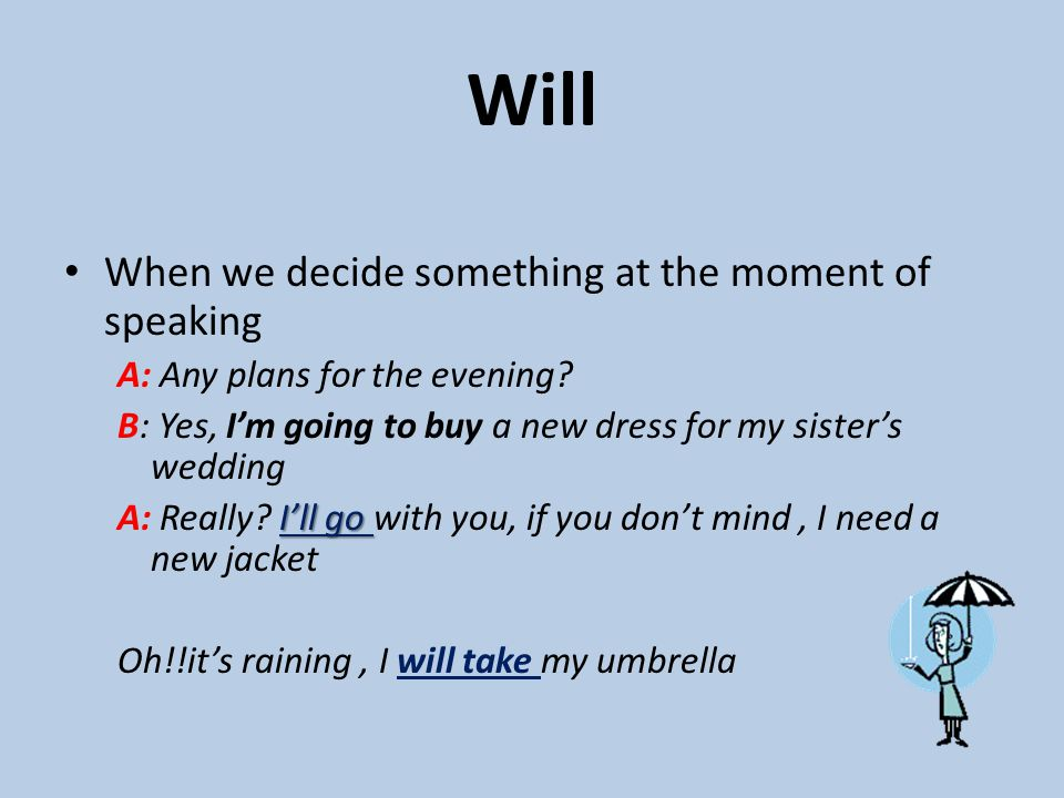 Will When we decide something at the moment of speaking
