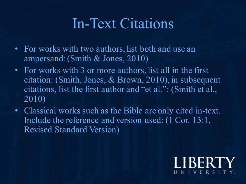 In-Text Citations For works with two authors, list both and use an ampersand: (Smith & Jones, 2010)