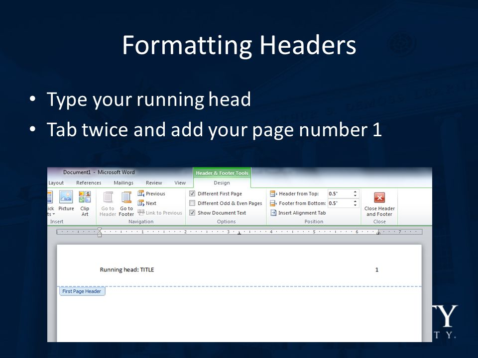 Formatting Headers Type your running head
