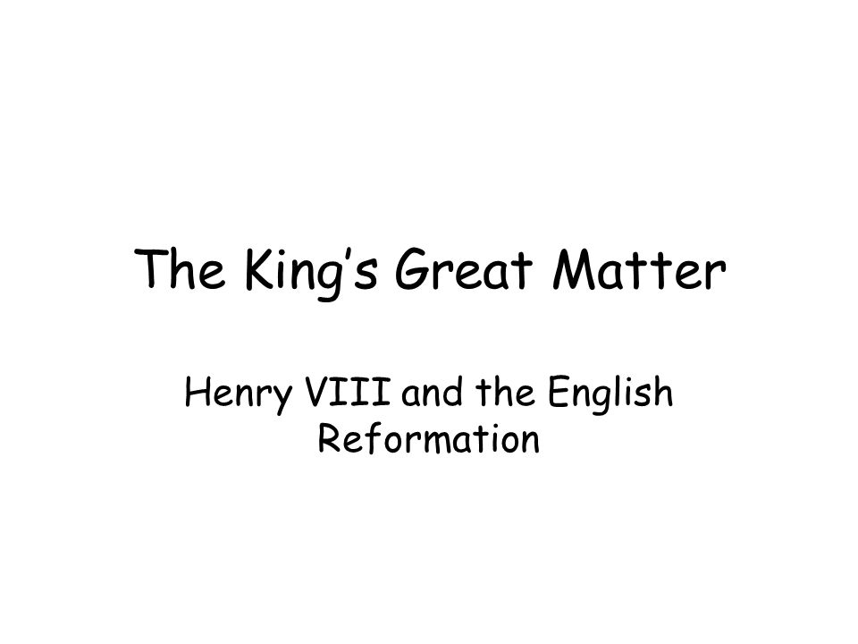 what was the kings great matter