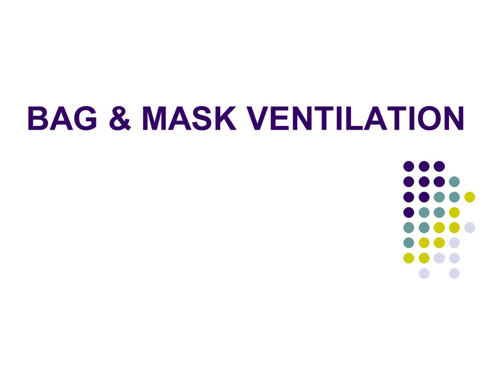 BAG & MASK VENTILATION
