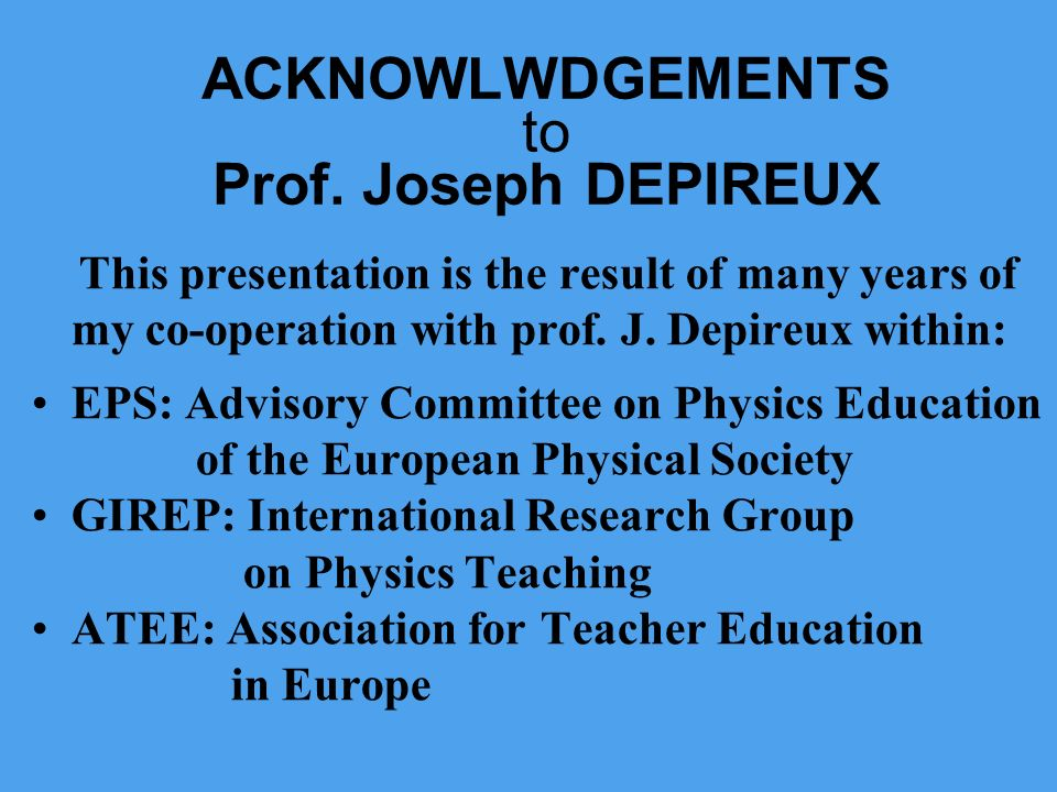 ACKNOWLWDGEMENTS to Prof. Joseph DEPIREUX