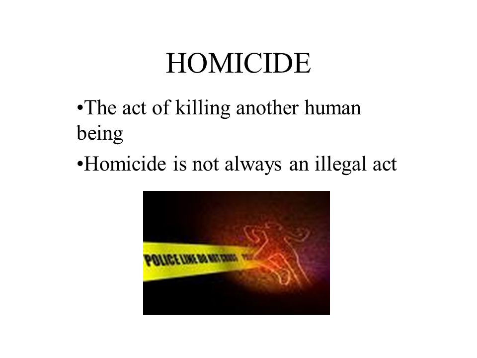 homicide is the act of one human being criminology essay Homicide is the killing of one human being by another human being (schmalleger & dolatowski, 2010) there are three different types of homicide, which are justifiable, excusable, and criminal common law puts criminal homicide into two groups: murder and manslaughter.