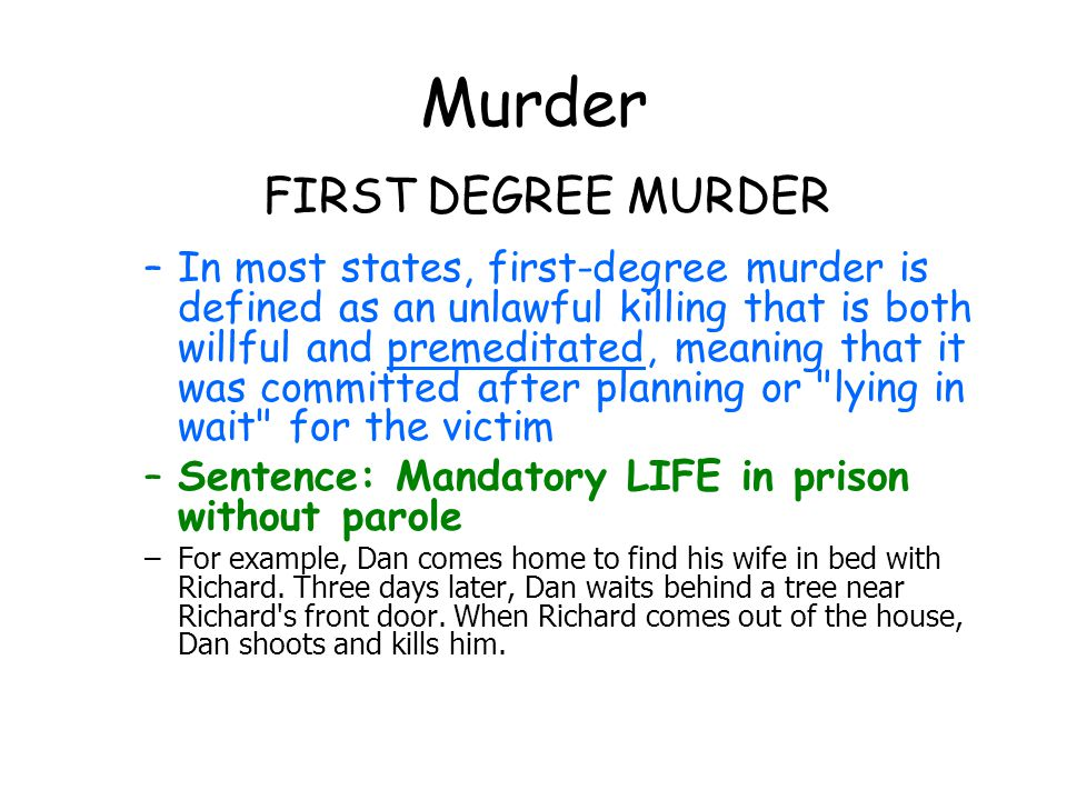What is first degree murder? Definition, punishment & examples.