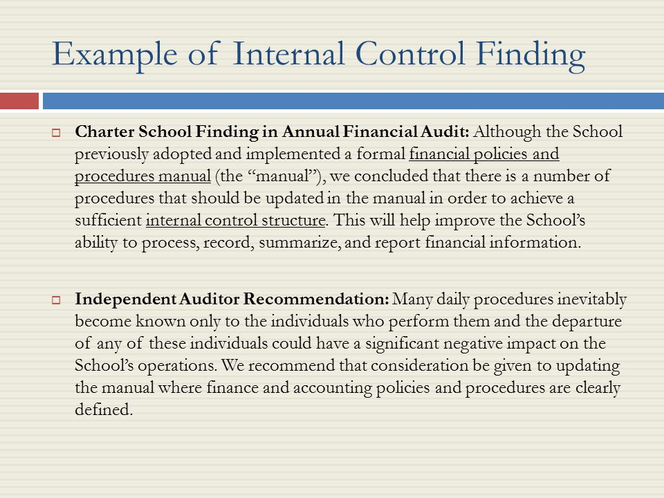 provide at least 3 examples of internal control procedures and explain how these procedures can be i Internal controls, or controlled outputs ~ policies and procedures provide the foundation for control that management wants and that regulators or auditors demand.