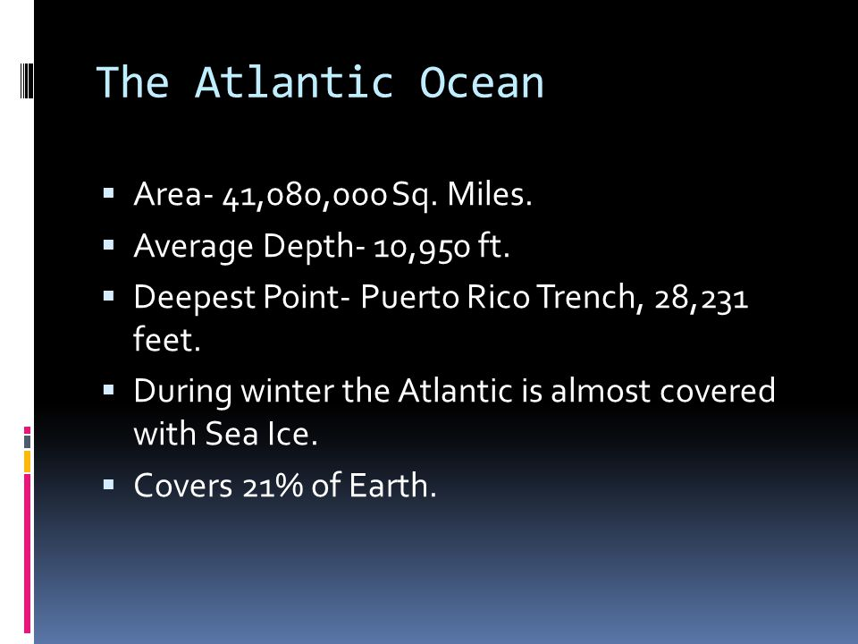 By hailey oceans ppt download the atlantic ocean area 41080000 sq miles publicscrutiny Choice Image