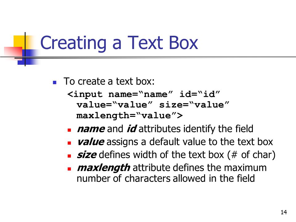 Creating a Text Box To create a text box:
