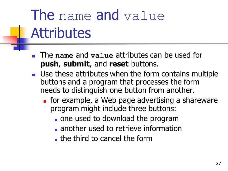 The name and value Attributes