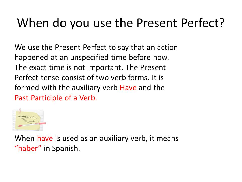 When do you use the Present Perfect