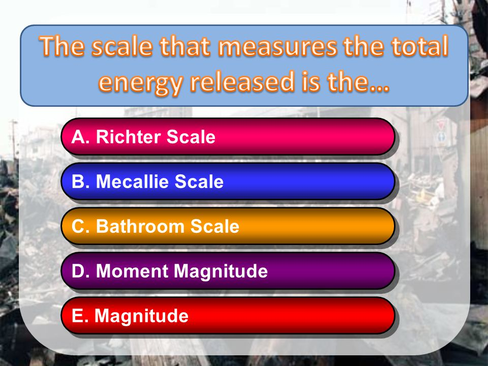 The scale that measures the total energy released is the…