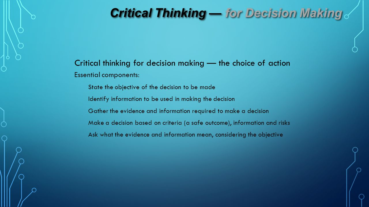Critical Thinking — for Decision Making