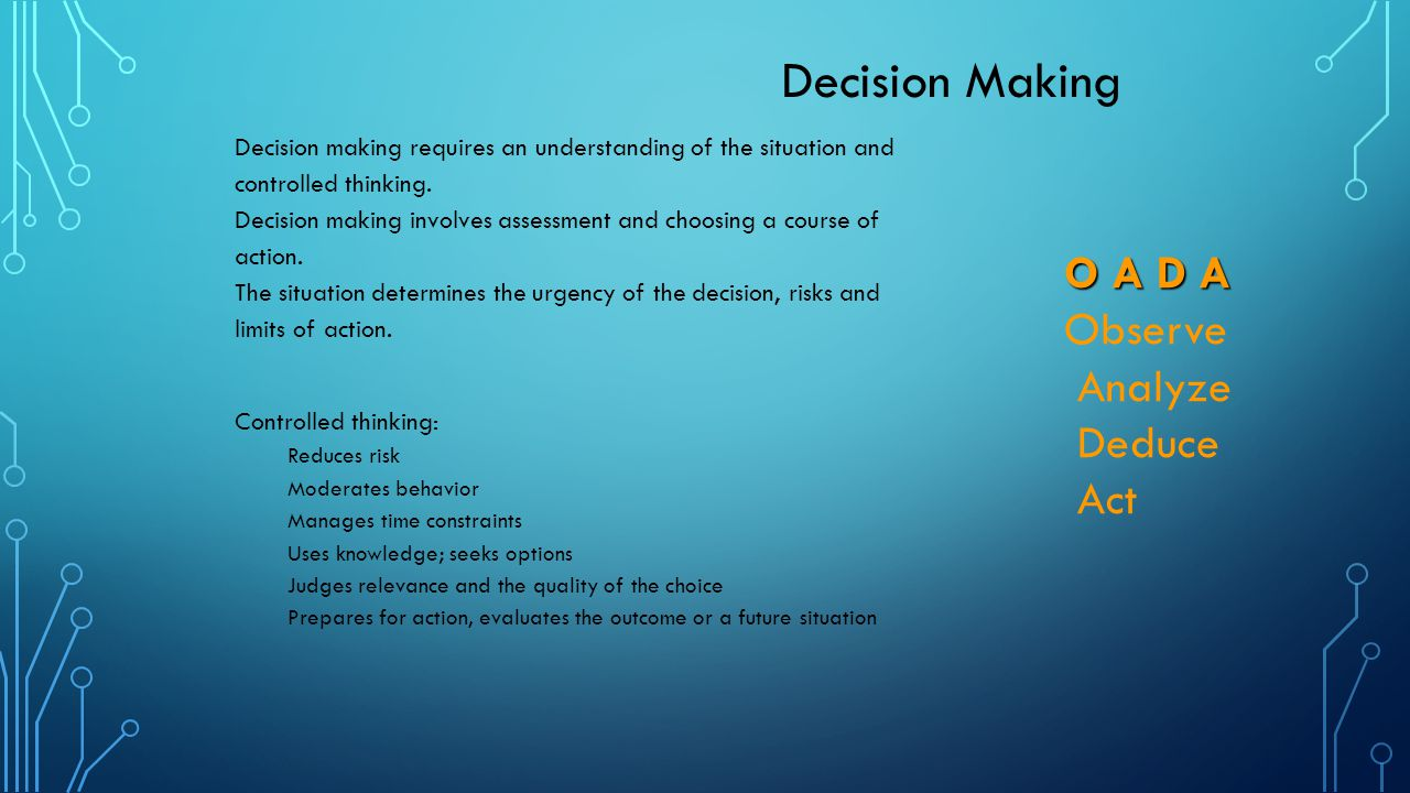 Decision Making O A D A Observe Analyze Deduce Act