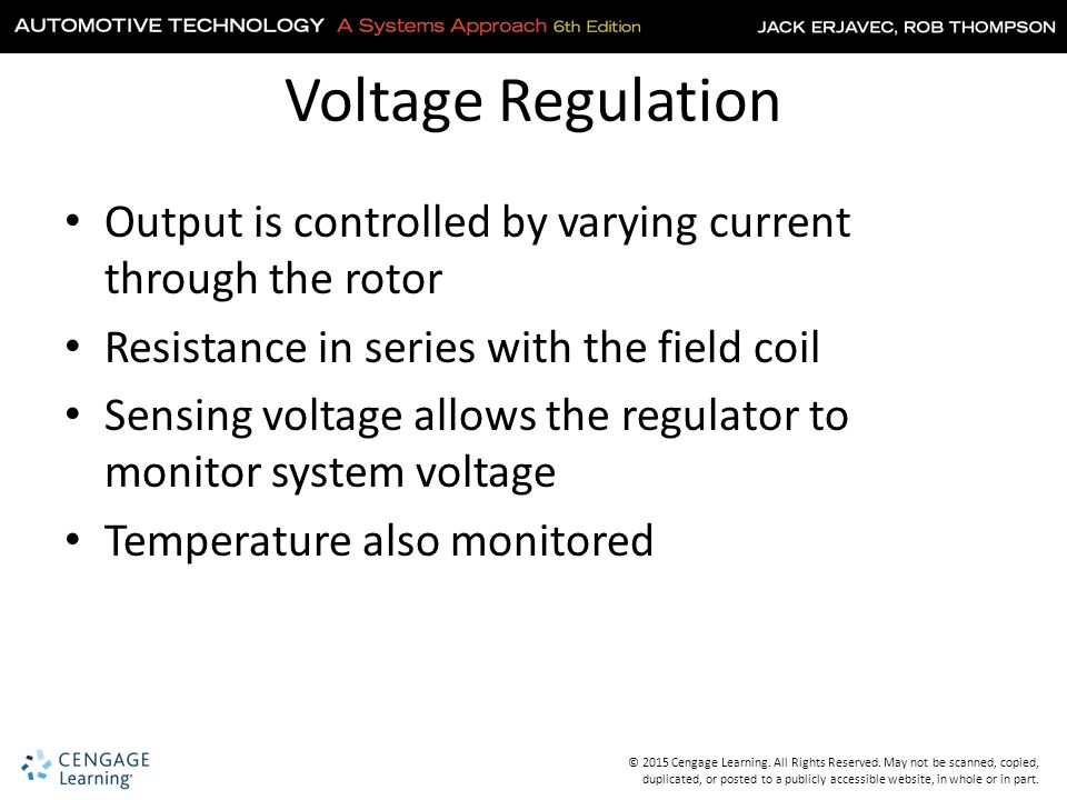 Voltage Regulation Output is controlled by varying current through the rotor. Resistance in series with the field coil.