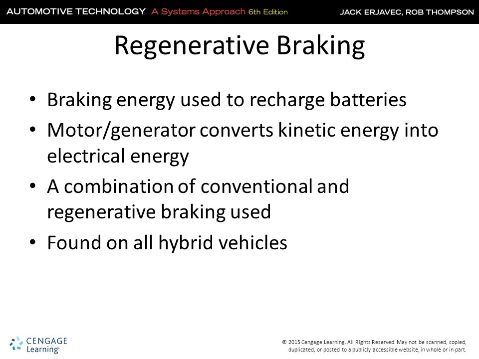 Regenerative Braking Braking energy used to recharge batteries