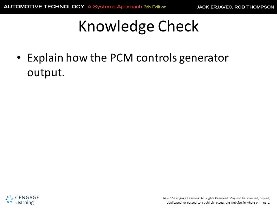Knowledge Check Explain how the PCM controls generator output.