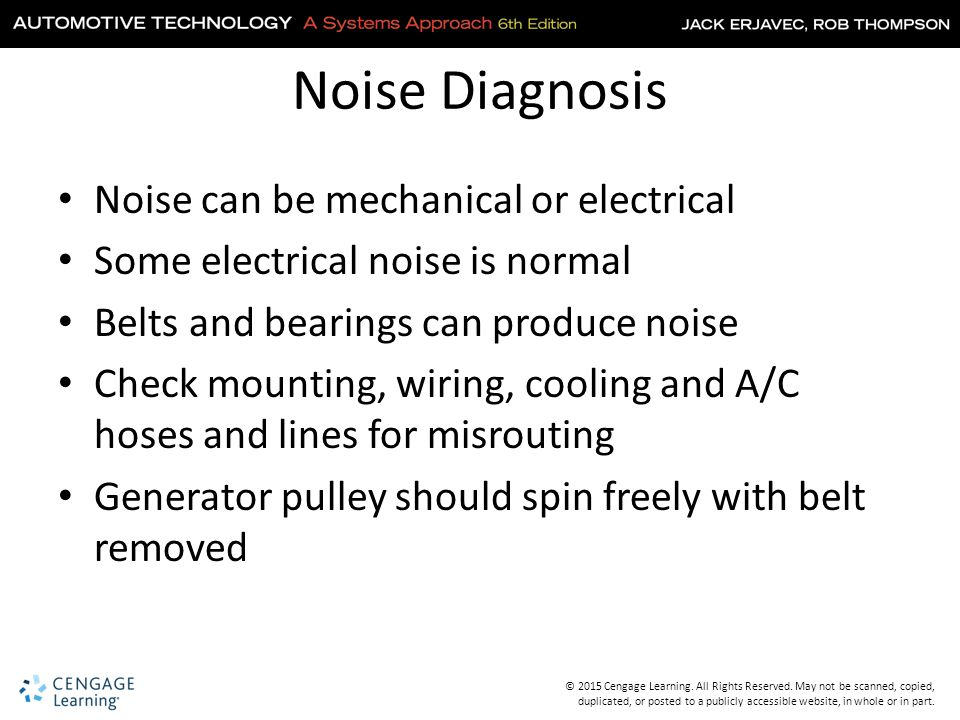 Noise Diagnosis Noise can be mechanical or electrical