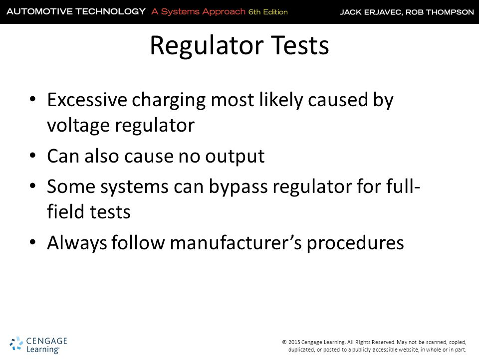 Regulator Tests Excessive charging most likely caused by voltage regulator. Can also cause no output.