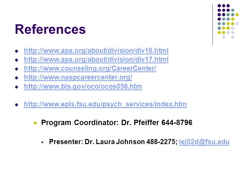 References Program Coordinator: Dr. Pfeiffer