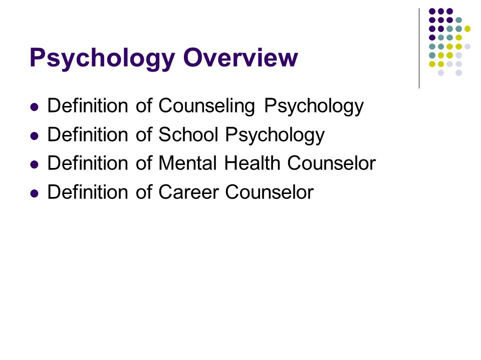 Psychology Overview Definition of Counseling Psychology