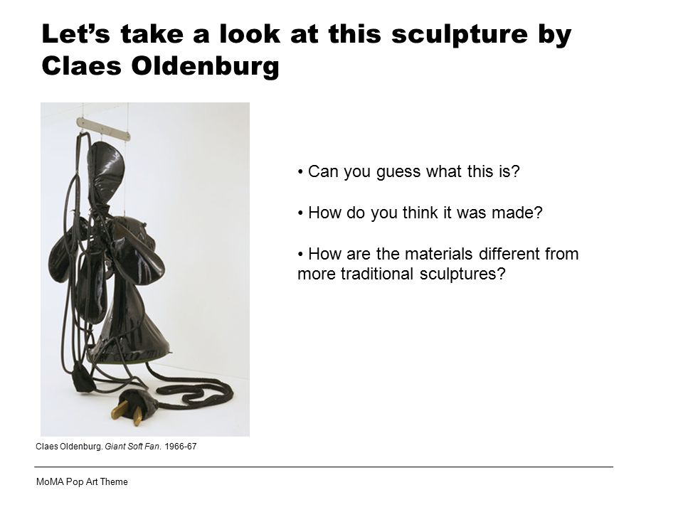 Let's take a look at this sculpture by Claes Oldenburg