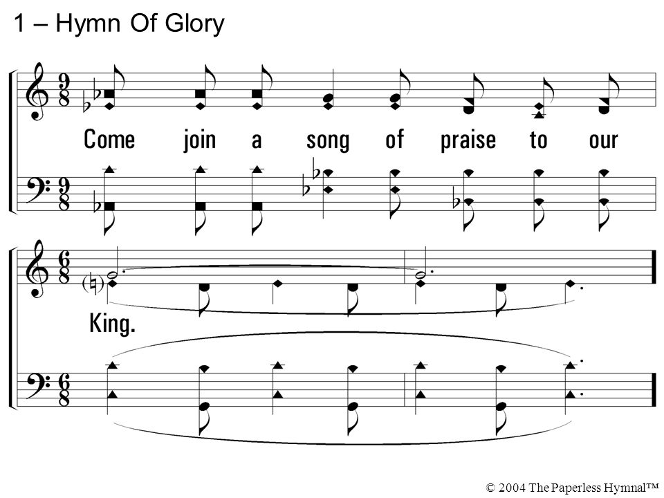 1 – Hymn Of Glory © 2004 The Paperless Hymnal™