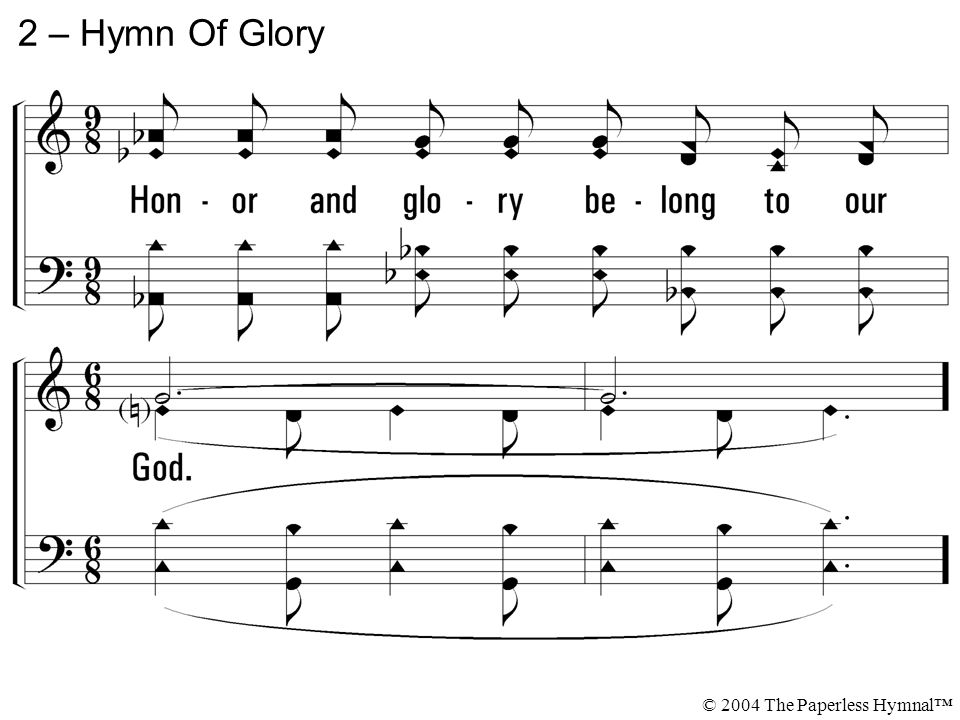 2 – Hymn Of Glory © 2004 The Paperless Hymnal™